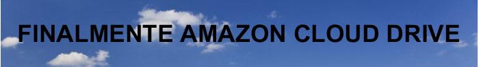 Copertina dell'articolo: Finalmente Amazon Cloud Drive