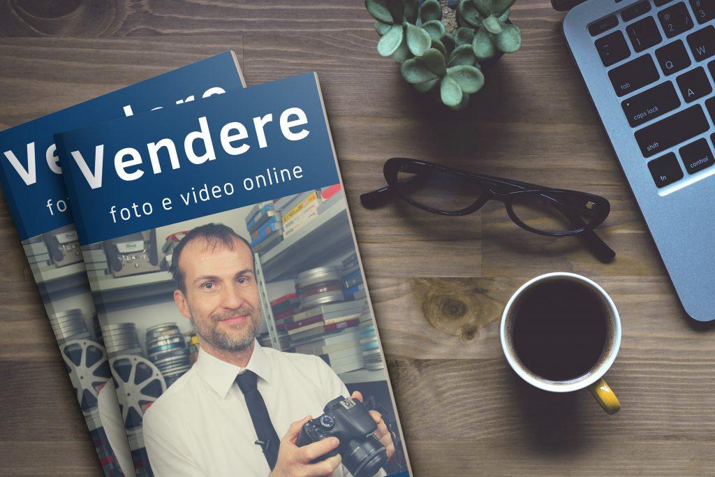 """La copertina del libro di Daniele Carrer """"vendere foto e video online"""""""